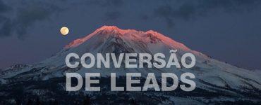 conversão de leads: como criar uma estratégia de sucesso